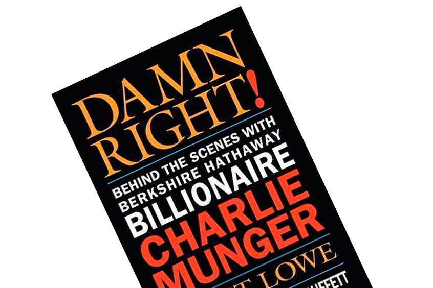 "Boganmeldelse af Janet Lowes ""Damn Right! Behind the Scenes with Berkshire Hathaway Billionaire Charlie Munger"""